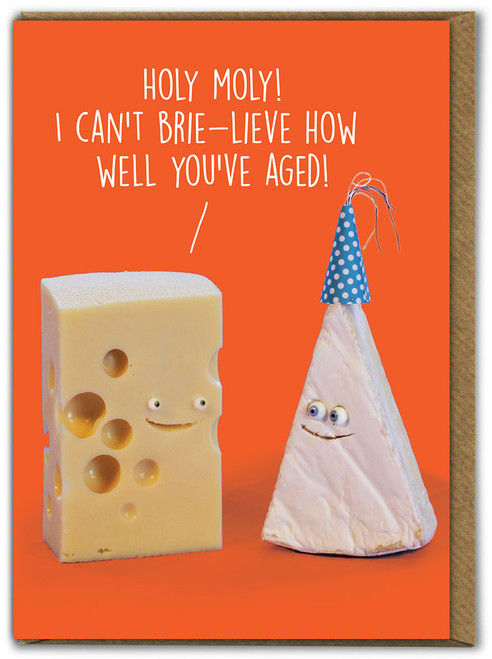 Can't Brie-lieve Birthday Card