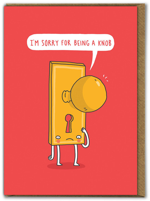 Sorry For Being A Knob Greetings Card
