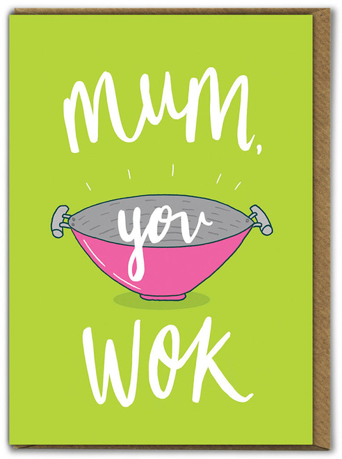 Mum You Wok Mother's Day Greetings Card