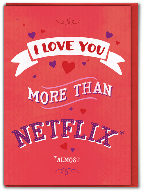 More Than Netflix Valentine's Day Card