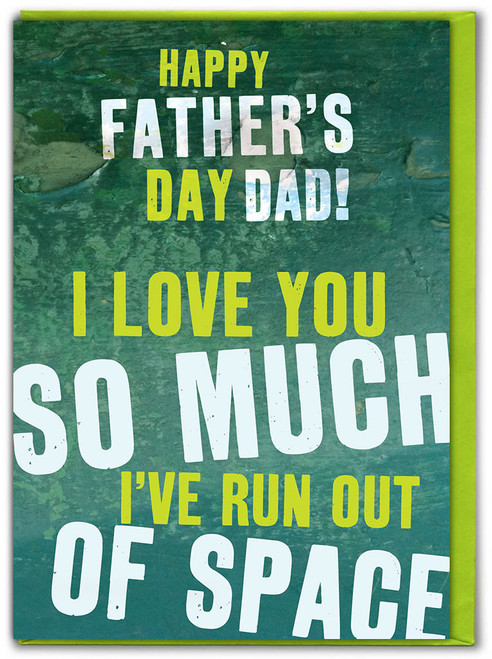 Run Out Of Space Father's Day Card