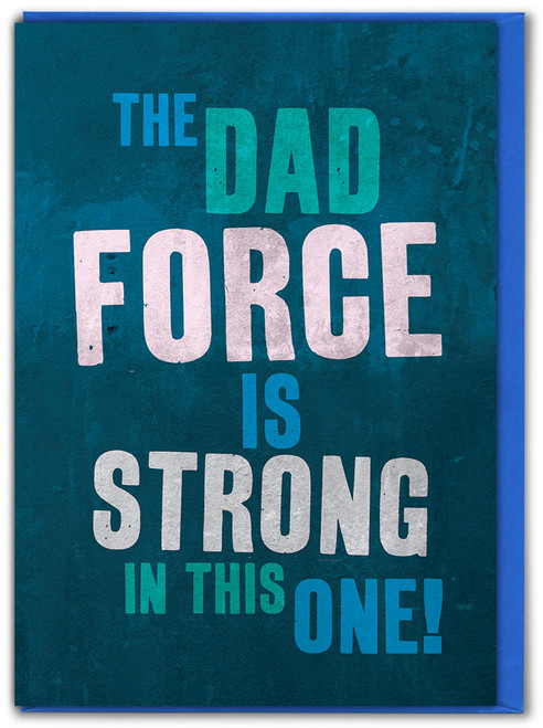 Force Is Strong Father's Day Card