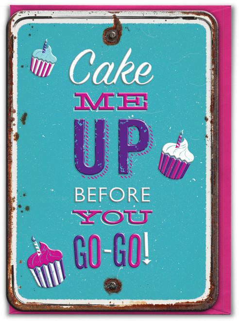 Cake Me Up Embossed Birthday Card
