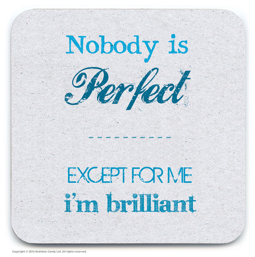 Nobody Is Perfect Coaster