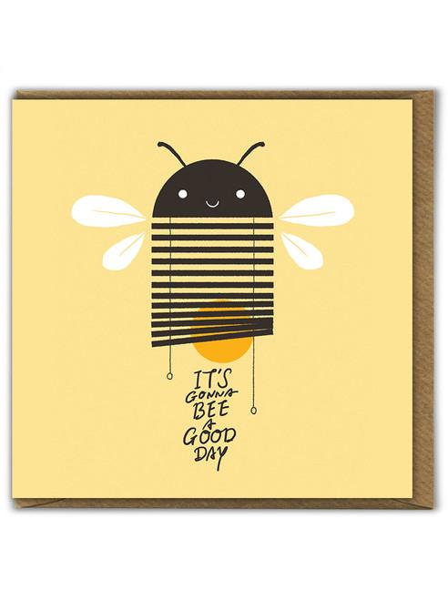 Gonna Bee A Good Day Birthday Card