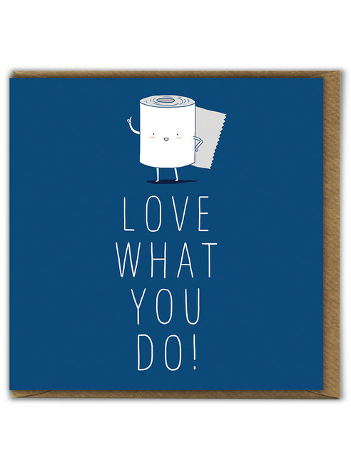 Love What You Do Birthday Greetings Card