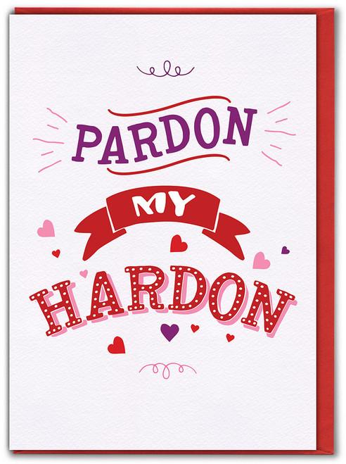 Pardon My Hardon Valentine's Day Greetings Card