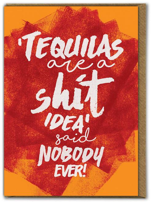 Tequilas Shit Idea Birthday Card
