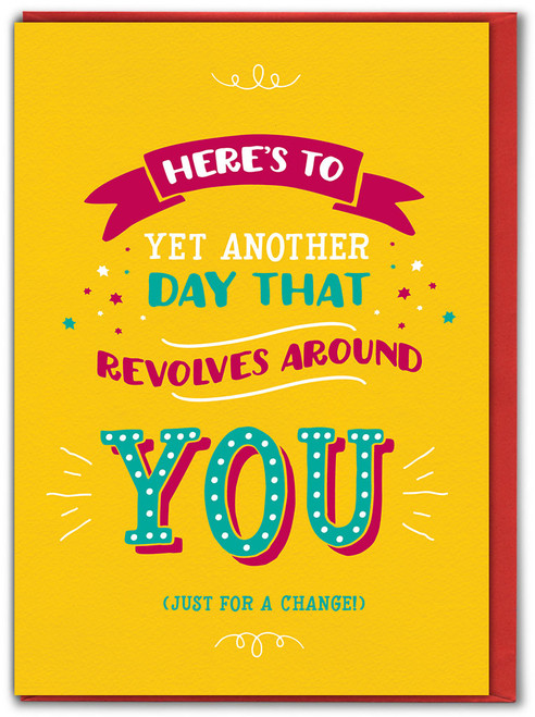 Revolves Around You Birthday Card