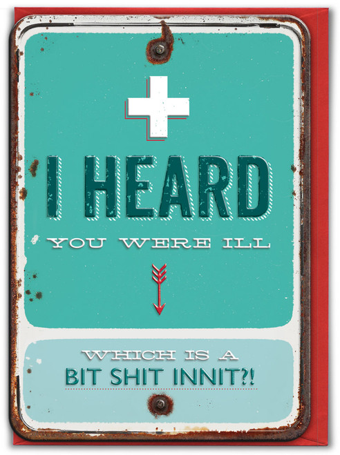 Heard You Were Ill Embossed Get Well Card