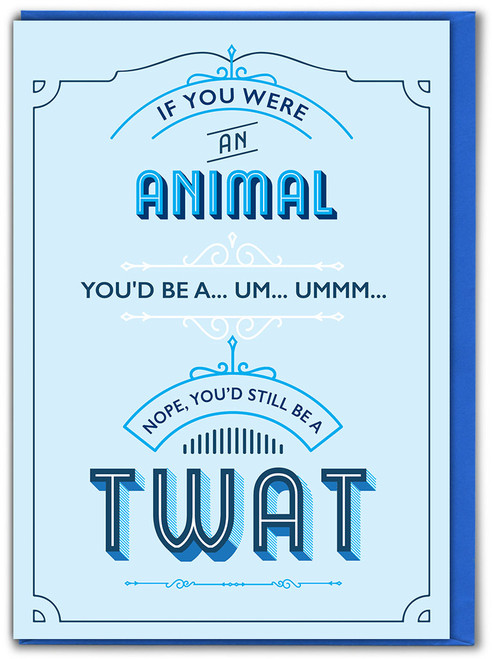 Still Be A Twat Birthday Card