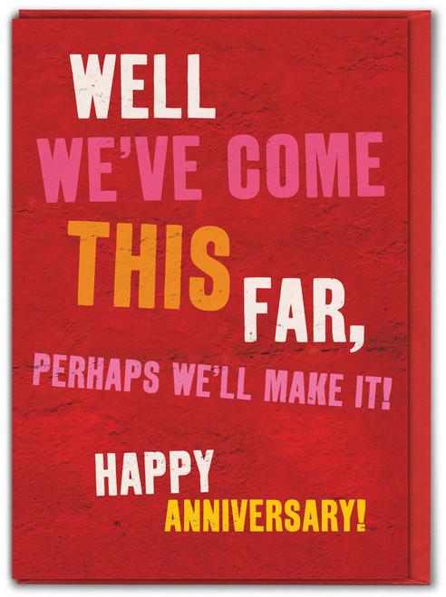 Perhaps We'll Make It Anniversary Card