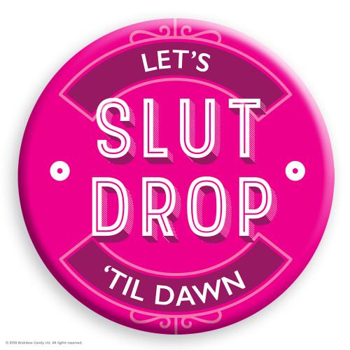 Slut Drop Badge