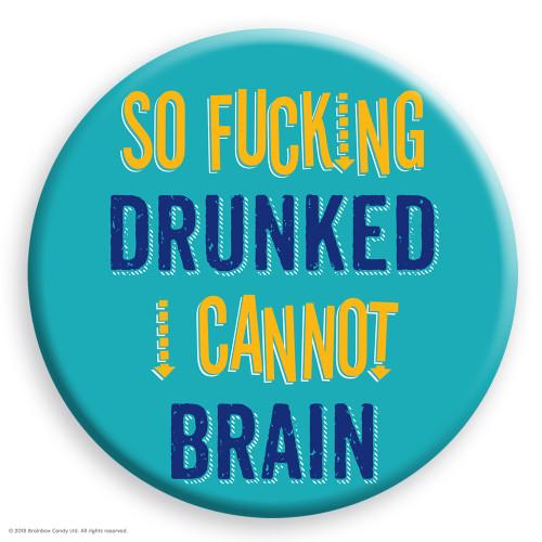 So Fucking Drunked Badge