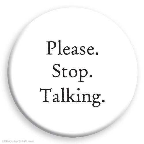 Please Stop Talking Badge