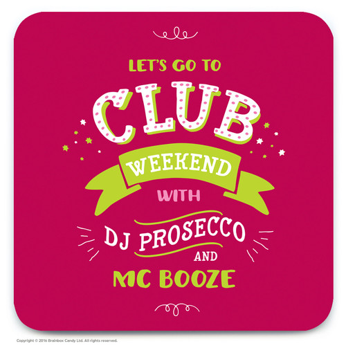 Club Weekend Coaster
