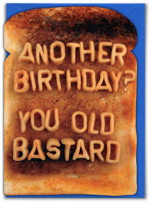 You Old Bastard Birthday Card