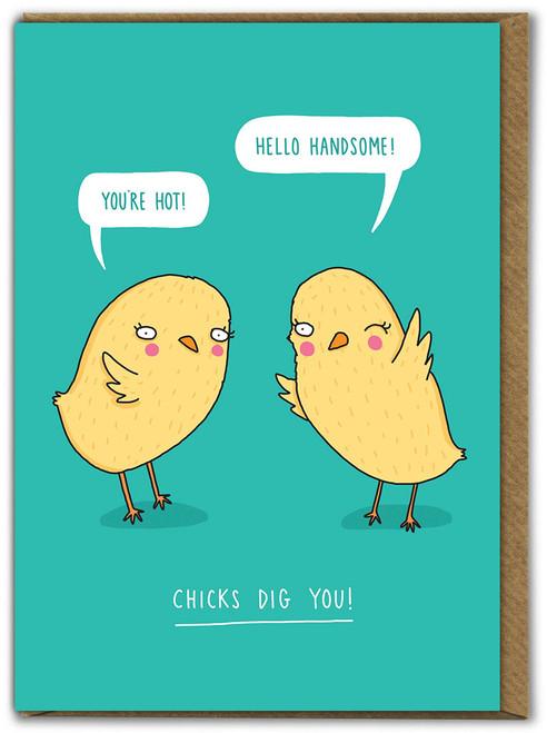 Chicks Dig You Easter Card