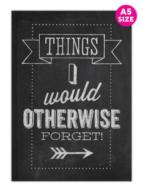 Things I Would Otherwise Forget! A5 Notebook