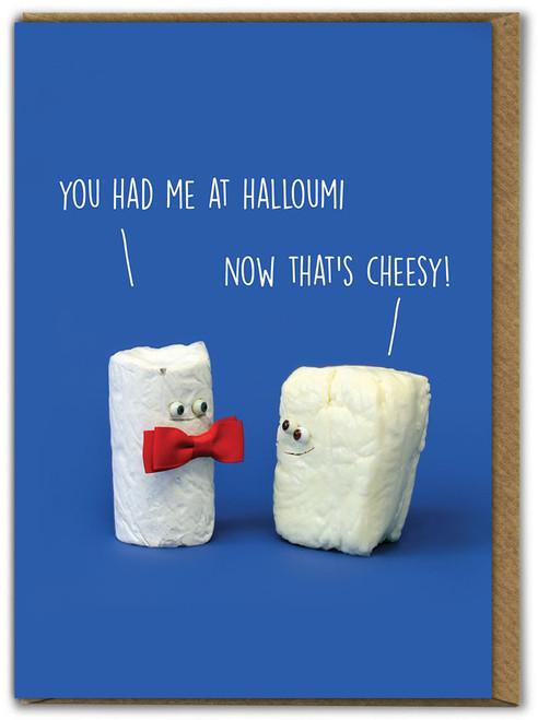 You Had Me At Halloumi Birthday Card