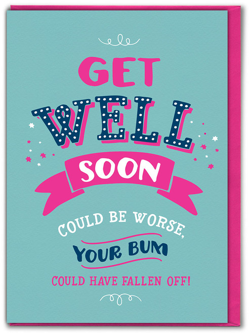 Could Be Worse Get Well Soon Card