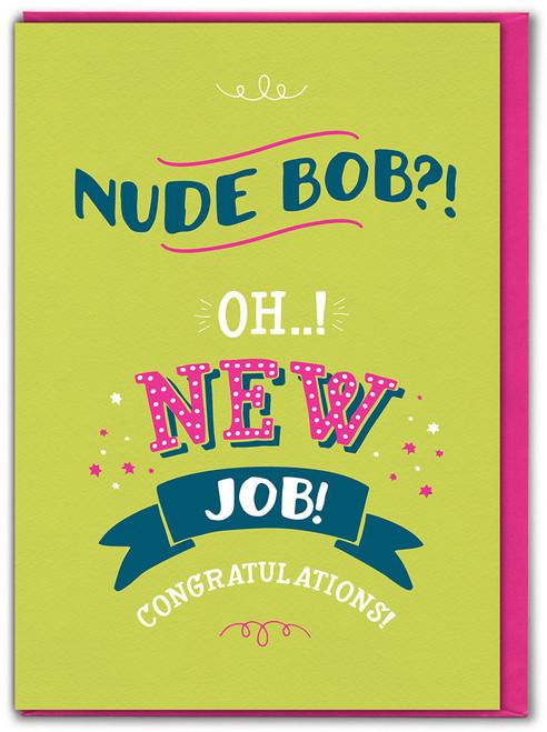 Nude Bob?! New Job Greetings Card