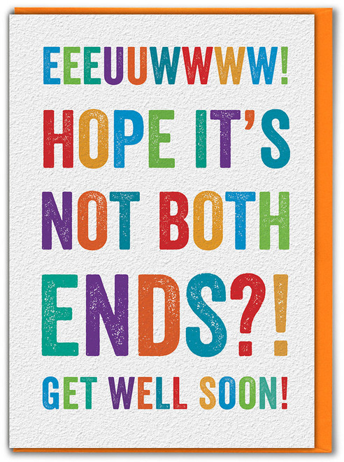 Hope It's Not Both Ends?! Get Well Soon Card