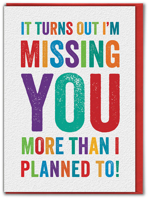Missing You More Than Planned Greetings Card