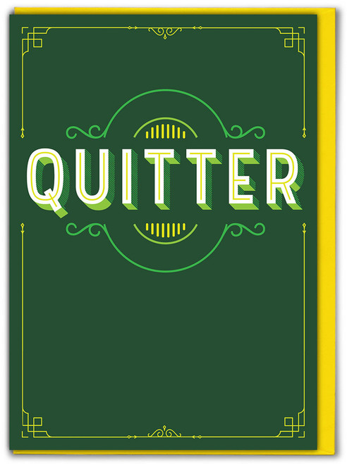 Quitter Greetings Card