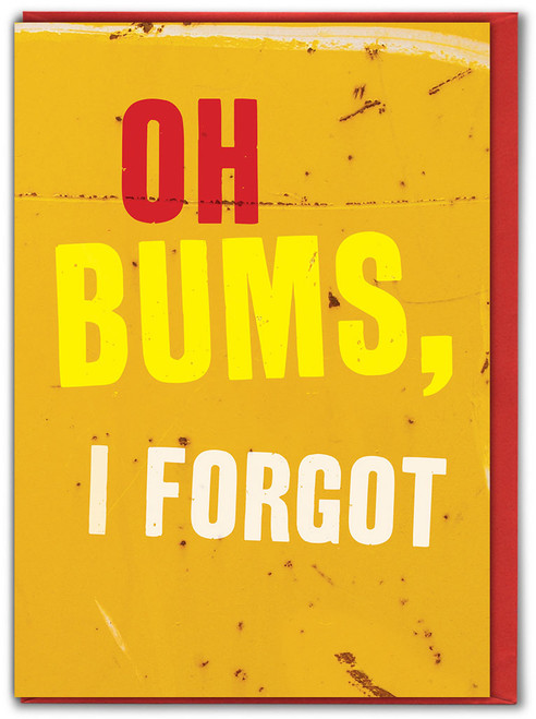 Oh Bums I Forgot Greetings Card