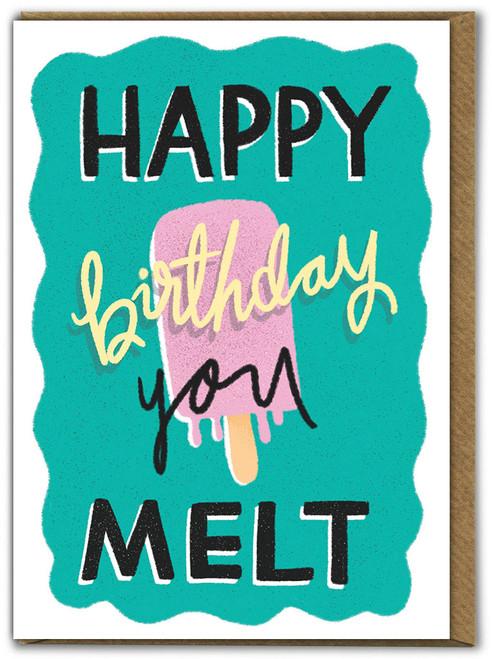 You Melt Birthday Card