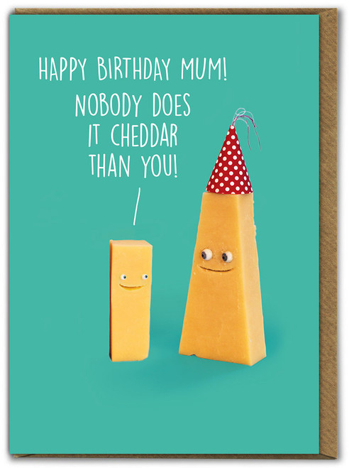 Mum Nobody Does It Cheddar Birthday Card