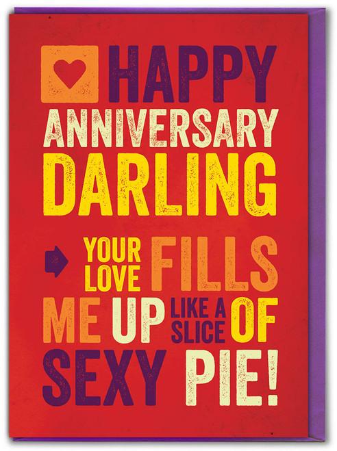 Like A Slice Of Sexy Pie! Anniversary Card