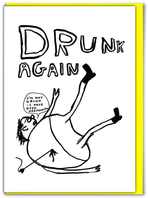 David Shrigley Drunk Again Greetings Card