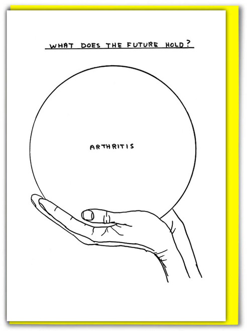 David Shrigley Arthritis Greetings Card