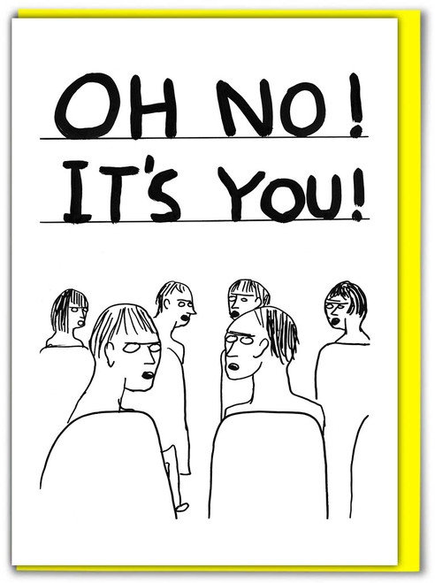David Shrigley Oh No It's You! Greetings Card