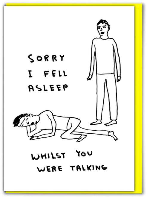 David Shrigley Fell Asleep Sorry Card