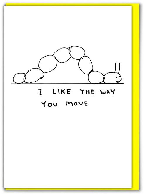 David Shrigley Way You Move Greetings Card