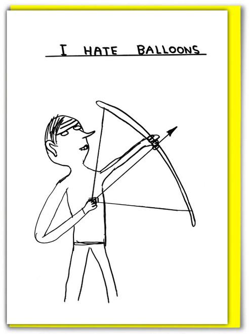 David Shrigley I Hate Balloons Greetings Card