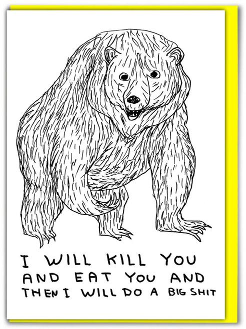 David Shrigley Kill You Big Shit Greetings Card