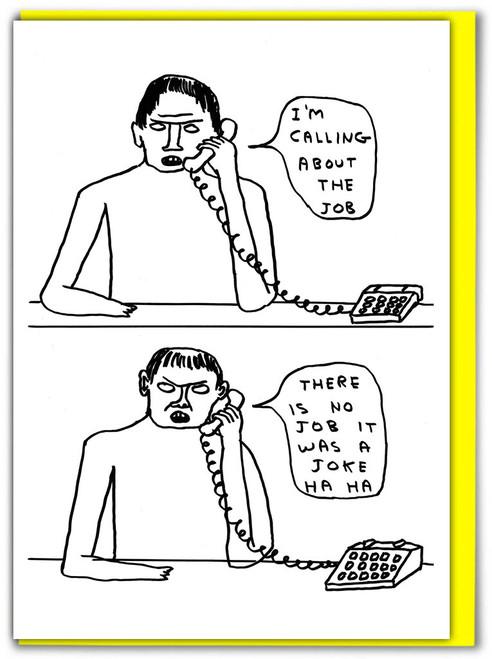 David Shrigley No Job Joke Greetings Card