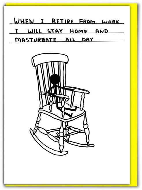 David Shrigley Retire Masturbate All Day Greetings Card