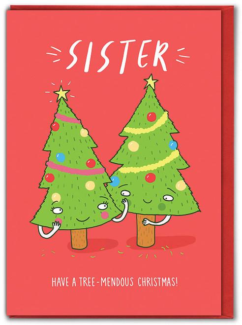 Sister Tree-Mendous Xmas Christmas Card