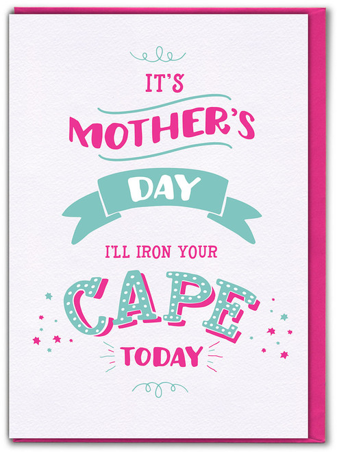 Iron Your Cape Mother's Day Greetings Card