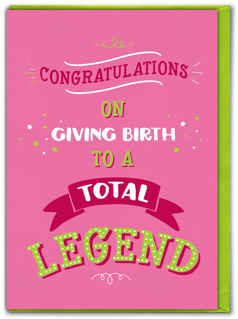 Birth To A Legend Mother's Day Greetings Card