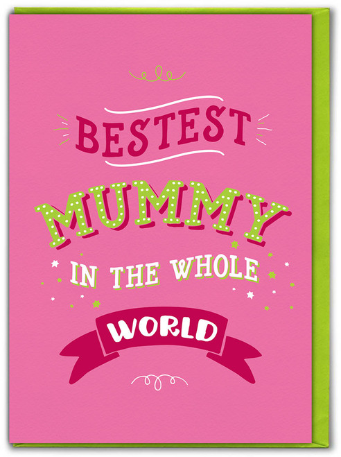 Bestest Mummy Mother's Day Greetings Card
