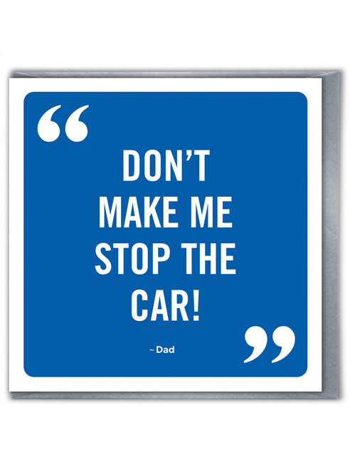 Stop The Car Father's Day Greetings Card