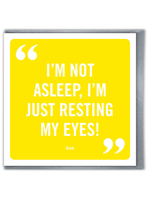 Resting My Eyes Father's Day Greetings Card