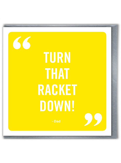 Turn That Racket Down Father's Day Greetings Card