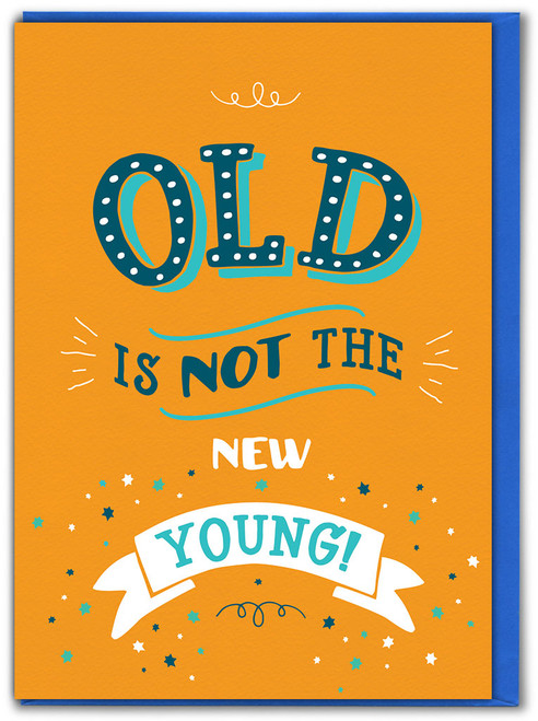 Old Not Young Birthday Card